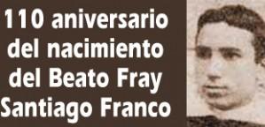 110 años del nacimiento del Beato Fray Santiago Franco