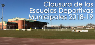 Clausura de las Escuelas Deportivas Municipales 2018-19