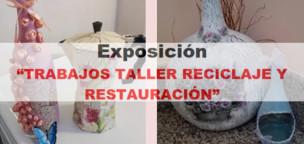 Exposición: Trabajos del taller de reciclaje y restauración