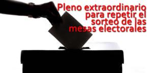 Pleno urgente para sortear de nuevo las mesas electorales