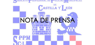 Nota de prensa del Sindicato Profesional de Policía Municipal de Castilla y León