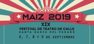 XIX Festival Internacional de Teatro de Calle MAÍZ
