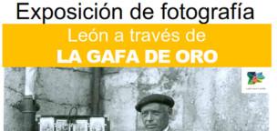 Exposición: León a través de la Gafa de Oro