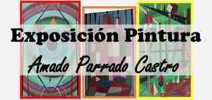 Exposición de pintura de Amado Parrado Castro