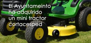 El Ayuntamiento ha comprado un mini tractor segador de césped