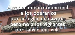 Agradecimiento municipal a los operarios por arreglar una avería pero no a los vigilantes por salvar una vida