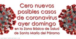 Cero nuevos posibles casos de coronavirus ayer domingo en la Z.B.S. de Santa María del Páramo