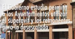 El Gobierno estudia permitir a los Ayuntamientos utilizar el superavit y los remanentes para la desescalada