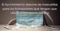 El Ayuntamiento dispone de mascarillas para los trabajadores que tengan que utilizar el transporte público