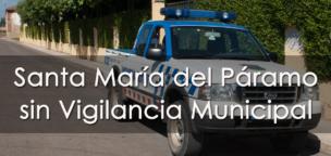 Santa María del Páramo sin vigilancia municipal