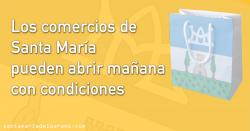 Los comercios de Santa María pueden abrir mañana con condiciones