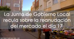 La Junta de Gobierno Local recula sobre la reanudación del mercado