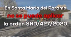 En Santa María del Páramo no se puede aplicar la orden SND/427/2020