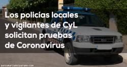 Los policías locales y vigilantes de CyL solicitan pruebas de Coronavirus