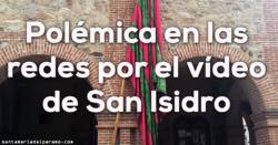 Polémica en las redes por el vídeo de San Isidro