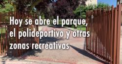 Hoy se abre el parque, el polideportivo y otras zonas recreativas