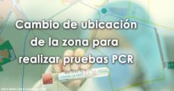 Cambio de ubicación de la zona para realizar pruebas PCR