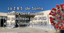 La Z.B.S. de Santa María del Páramo sin positivos por PCR en los últimos 14 días