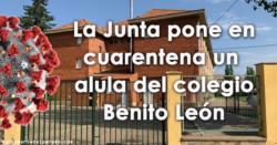 La Junta pone en cuarentena un aula del Colegio Benito León