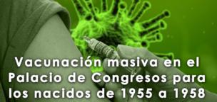 Vacunación masiva en el Palacio de Congresos para nacidos de 1955 a 1958
