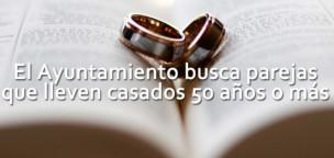 El Ayuntamiento busca parejas con las bodas de oro cumplidas