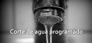 Corte programado de agua. Lunes 11 de febrero