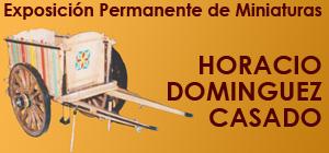Exposición Permanente de Miniaturas de Horacio Domínguez Casado
